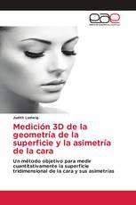 Medición 3D de la geometría de la superficie y la asimetría de la cara