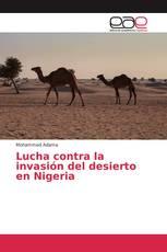 Lucha contra la invasión del desierto en Nigeria