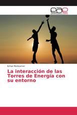 La interacción de las Torres de Energía con su entorno