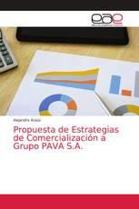 Propuesta de Estrategias de Comercialización a Grupo PAVA S.A.
