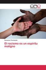 El racismo es un espíritu maligno