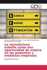 La manufactura esbelta como una oportunidad de mejora en las pequeñas y medianas empresas