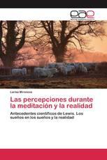 Las percepciones durante la meditación y la realidad