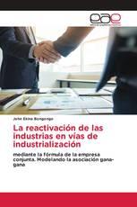 La reactivación de las industrias en vías de industrialización