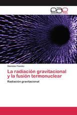 La radiación gravitacional y la fusión termonuclear