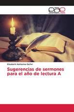 Sugerencias de sermones para el año de lectura A