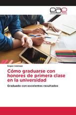 Cómo graduarse con honores de primera clase en la universidad
