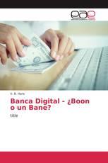 Banca Digital - ¿Boon o un Bane?