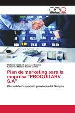 "Plan de marketing para la empresa ""PROQUILARV S.A"""