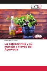 La osteoartritis y su manejo a través del Ayurveda