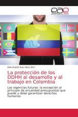 La protección de los DDHH al desarrollo y al trabajo en Colombia