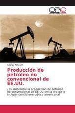 Producción de petróleo no convencional de EE.UU.