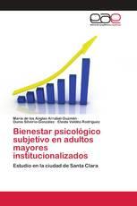 Bienestar psicológico subjetivo en adultos mayores institucionalizados