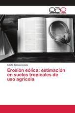 Erosión eólica: estimación en suelos tropicales de uso agrícola