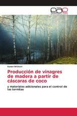 Producción de vinagres de madera a partir de cáscaras de coco