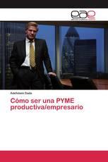 Cómo ser una PYME productiva/empresario