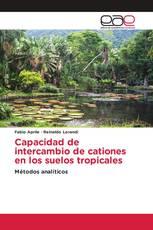 Capacidad de intercambio de cationes en los suelos tropicales