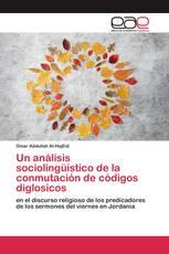 Un análisis sociolingüístico de la conmutación de códigos diglosicos