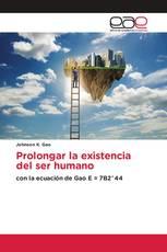 Prolongar la existencia del ser humano