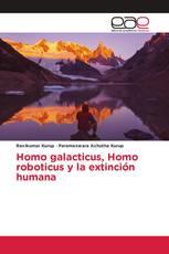 Homo galacticus, Homo roboticus y la extinción humana