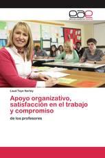 Apoyo organizativo, satisfacción en el trabajo y compromiso