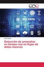 Detección de anomalías en tiempo real en flujos de datos masivos