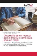 Desarrollo de un manual administrativo como guía para un mejor