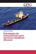 Estrategias de comunicación para servicios climáticos eficaces