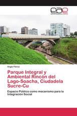 Parque Integral y Ambiental Rincón del Lago-Soacha, Ciudadela Sucre-Cu