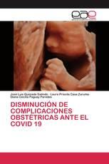 DISMINUCIÓN DE COMPLICACIONES OBSTÉTRICAS ANTE EL COVID 19