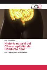 Historia natural del Cáncer epitelial del Conducto anal