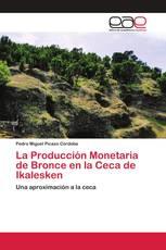 La Producción Monetaria de Bronce en la Ceca de Ikalesken