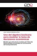 Uso del álgebra booleana para modelar la toma de decisiones económicas