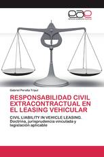 RESPONSABILIDAD CIVIL EXTRACONTRACTUAL EN EL LEASING VEHICULAR