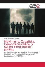 Movimiento Zapatista, Democracia radical y Sujeto democrático-político
