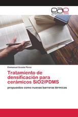 Tratamiento de densificación para cerámicos SiO2/PDMS