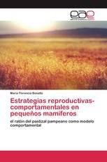 Estrategias reproductivas-comportamentales en pequeños mamíferos