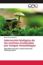 Interacción biológica de las enzimas producidas por hongos nematófagos