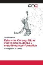 Estancias Coreográficas innovación en danza y metodología performativa