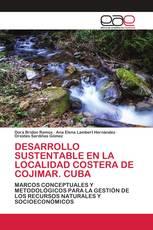 DESARROLLO SUSTENTABLE EN LA LOCALIDAD COSTERA DE COJIMAR. CUBA