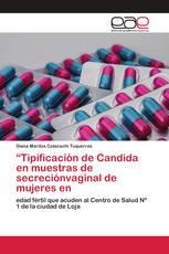 """""""Tipificación de Candida en muestras de secreciónvaginal de mujeres en"""