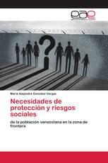 Necesidades de protección y riesgos sociales