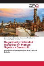 Seguridad y Fiabilidad Industrial en Plantas Sujetas a Seveso III