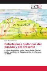 Entretelones históricos del pasado y del presente