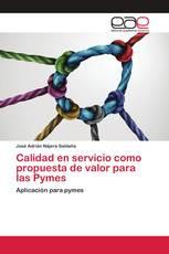 Calidad en servicio como propuesta de valor para las Pymes