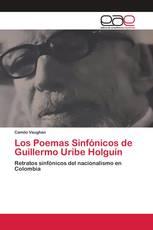 Los Poemas Sinfónicos de Guillermo Uribe Holguín