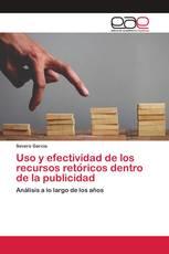 Uso y efectividad de los recursos retóricos dentro de la publicidad