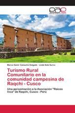 Turismo Rural Comunitario en la comunidad campesina de Raqchi - Cusco