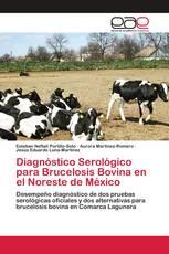 Diagnóstico Serológico para Brucelosis Bovina en el Noreste de México