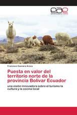 Puesta en valor del territorio norte de la provincia Bolívar Ecuador